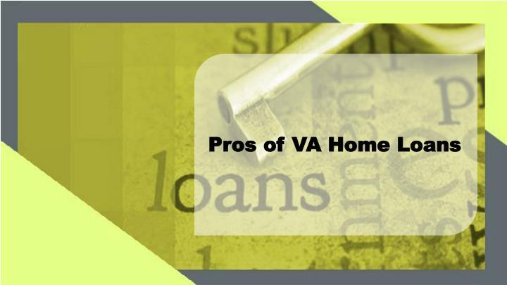 Pros of VA Home Loans