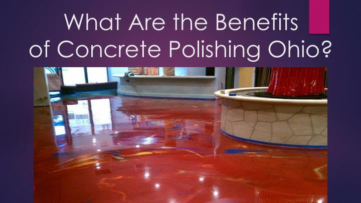 what are the benefits of concrete polishing ohio