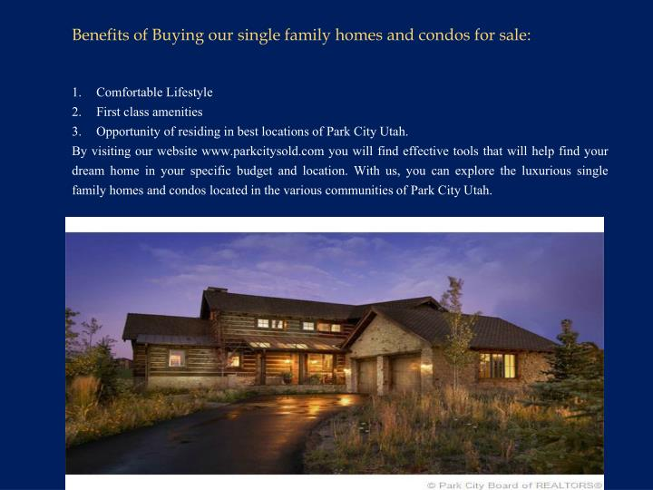 Benefits of Buying our single family homes and condos for sale