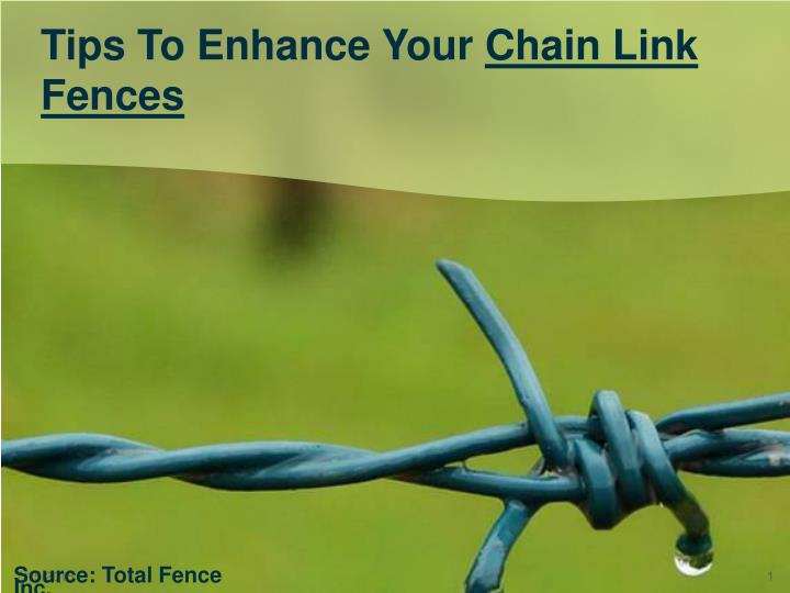 tips to enhance your chain link fences n.