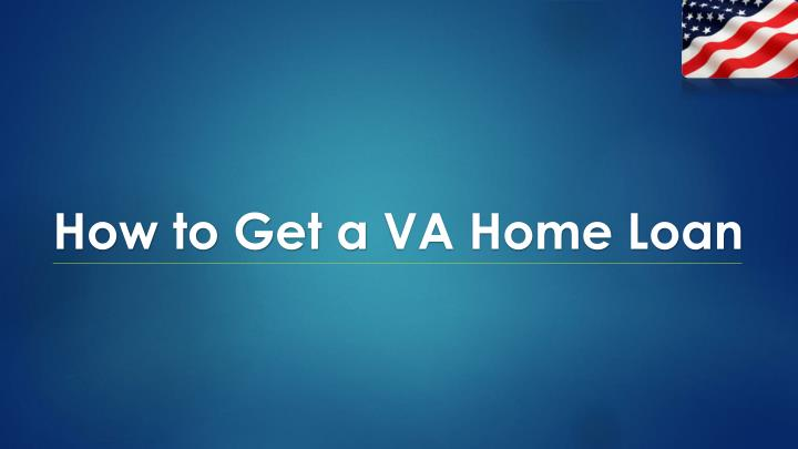 How to get a va home loan