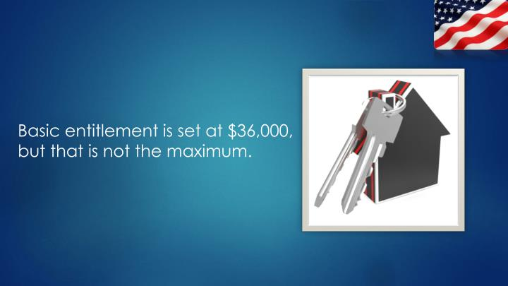 Basic entitlement is set at $36,000, but that is not the maximum.