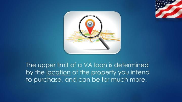 The upper limit of a VA loan is determined