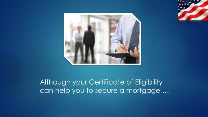 Although your Certificate of Eligibility
