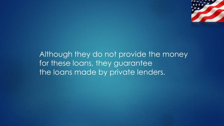 Although they do not provide the money