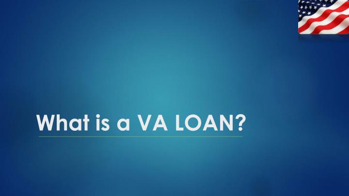 What is a VA LOAN?
