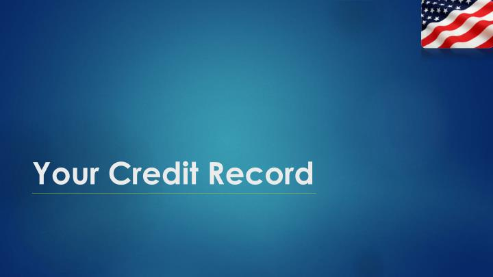 Your Credit Record