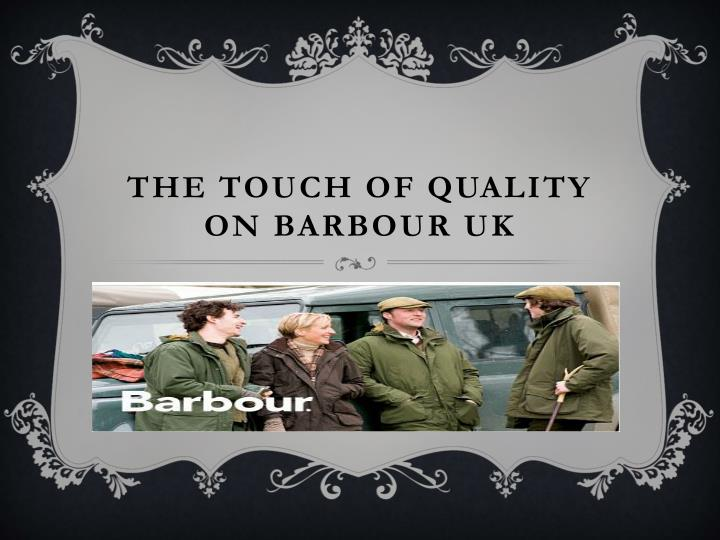 the touch of quality on barbour uk n.