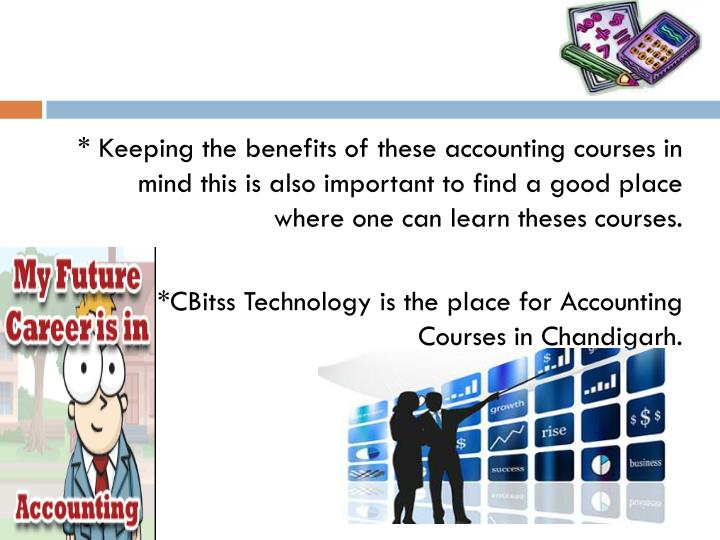 * Keeping the benefits of these accounting courses in
