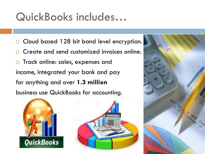 QuickBooks includes…