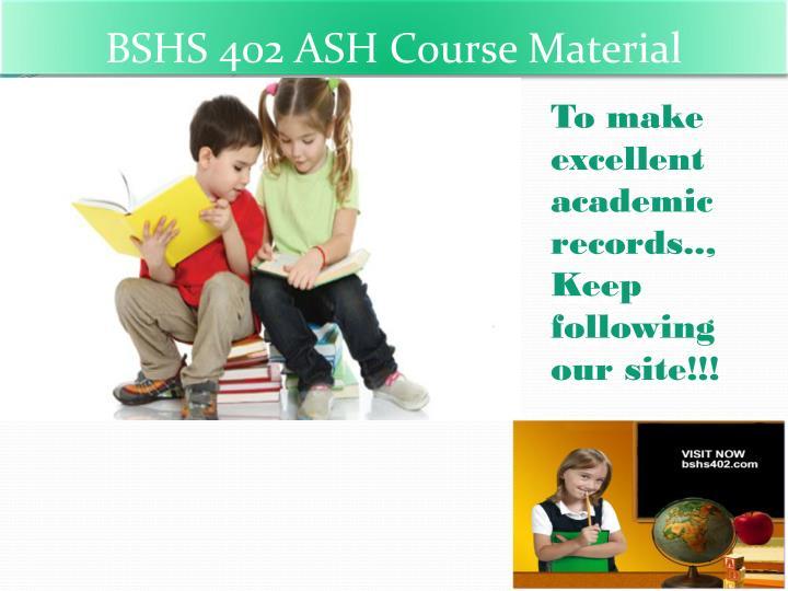 BSHS 402 ASH