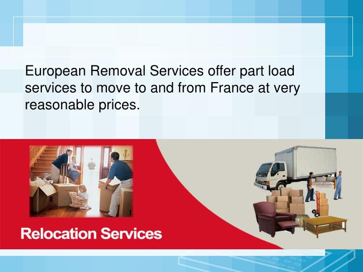 European Removal Services offer part load services to move to and from France at very reasonable prices.