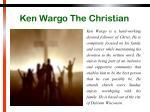ken wargo the christian