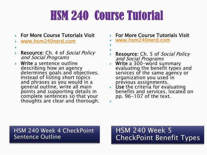 hsm 240 week 2 checkpoint Essay about hsm240 week 4 checkpoint essay about hsm240 week 4 checkpoint submitted by maylin1973 words: 402 pages: 2 open document sentence outline.