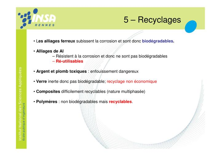 5 – Recyclages