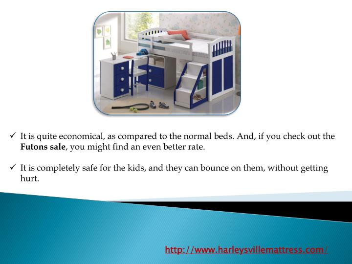It is quite economical, as compared to the normal beds. And, if you check out the