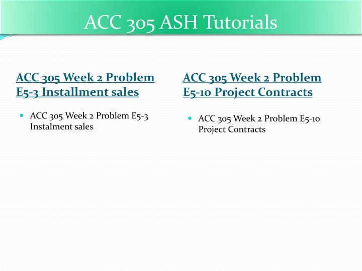 acc 305 week 2 e5 10 project Acc 305 ash course tutorial/ uophelp for more course tutorials visit wwwuophelpcom by alakanandha 18 views acc 305 week 2 problem e5-10 project.