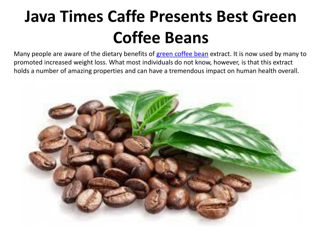 Ppt Java Times Caffe Presents Best Green Coffee Beans Powerpoint