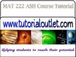 mat 222 ash course tutorial11