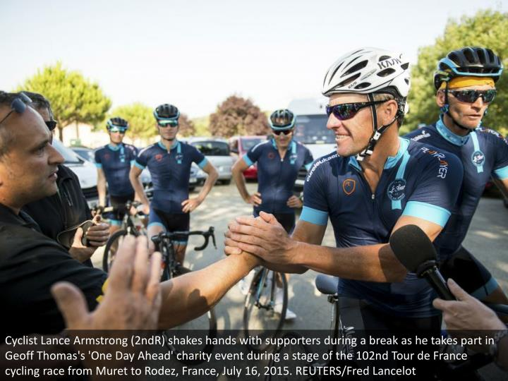 Cyclist Lance Armstrong (2ndR) shakes hands with supporters during a break as he takes part in Geoff Thomas's 'One Day Ahead' charity event during a stage of the 102nd Tour de France cycling race from Muret to Rodez, France, July 16, 2015. REUTERS/Fred Lancelot