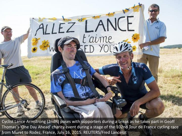 Cyclist Lance Armstrong (2ndR) poses with supporters during a break as he takes part in Geoff Thomas's 'One Day Ahead' charity event during a stage of the 102nd Tour de France cycling race from Muret to Rodez, France, July 16, 2015. REUTERS/Fred Lancelot