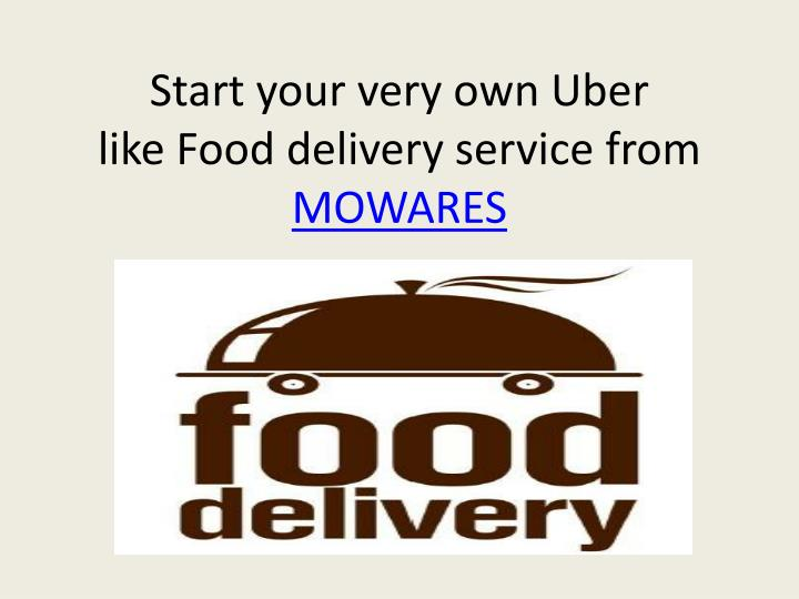 start your very own uber like food delivery service from mowares n.