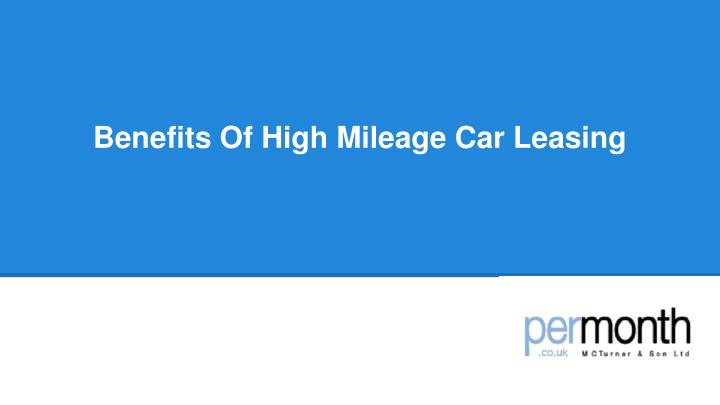 benefits of high mileage car leasing n.