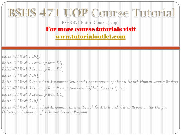 Bshs 471 uop course tutorial
