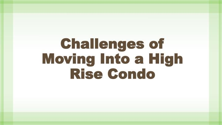 Challenges of moving into a high rise condo