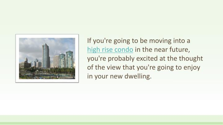 If you're going to be moving into a