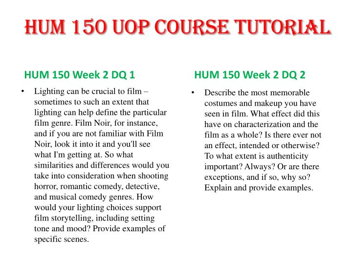 hum 150 To compete part i, choose a movie you have viewed in the past (this does not have to be from the university of phoenix: how films communicate film list.