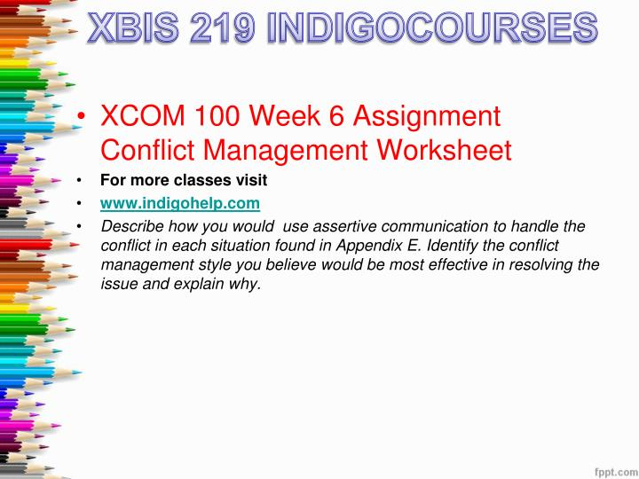 """xcom100 conflict management summary 7 conflict management style avoiding does not get involved in a conflict """"you decide and leave me out of it"""" retreat and get away from everyone and everything appropriate when there is a clear advantage to waiting to resolve the conflict conflict management style competitive person puts his/her interests before anyone else's."""