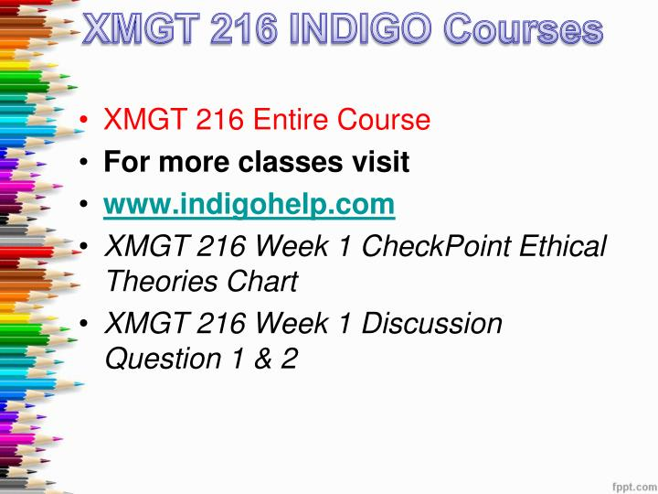 xmgt 216 complete the ethical theories chart in appendix b Checkpoint: ethical theories chart complete the ethical theories chart in appendix b post appendix b as an attachment wwwuophelpcom xmgt 216 week 1 discussion question 1 & 2.