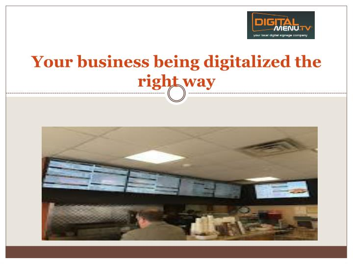 your business being digitalized the right way n.