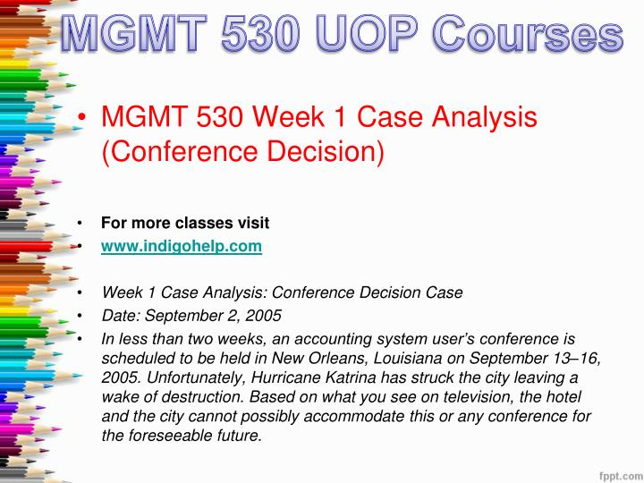 week 2 case analysis conference decision case gm 530 Week 2 case analysis: conference decision case date: september 2, 2005 in less than two weeks, an accounting system user's conference is scheduled.