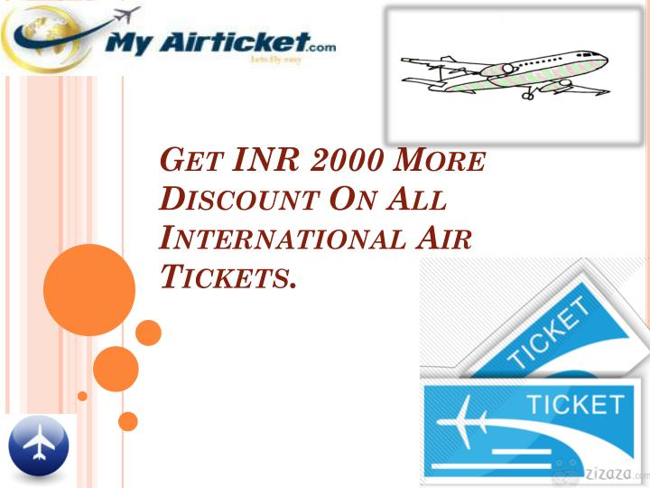 Get INR 2000 More Discount On All International Air Tickets.