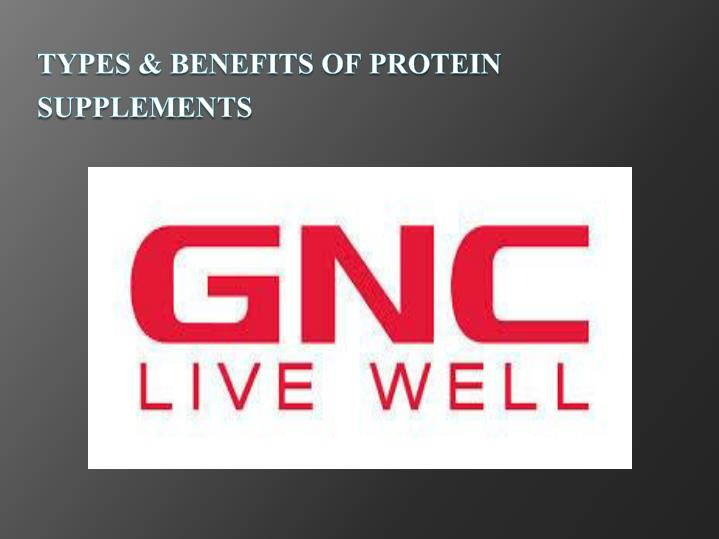 types benefits of protein supplements n.