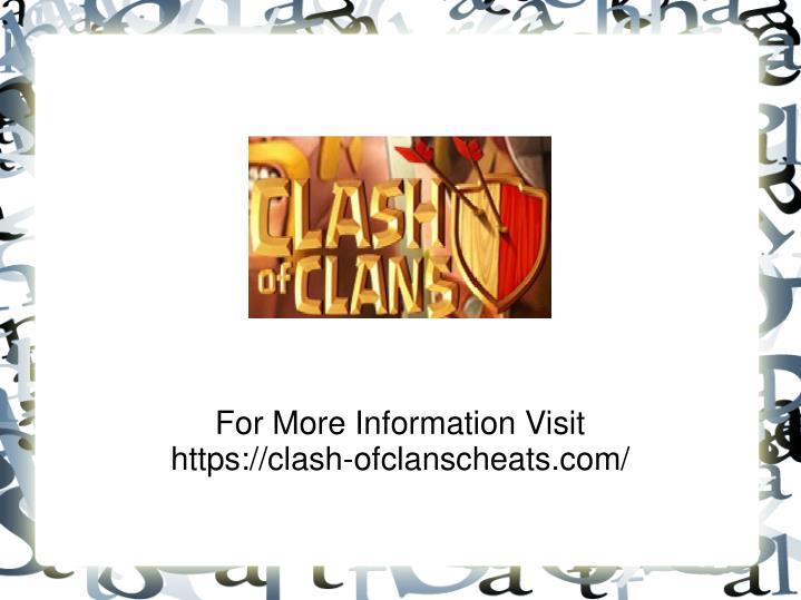 For more information visit https clash ofclanscheats com