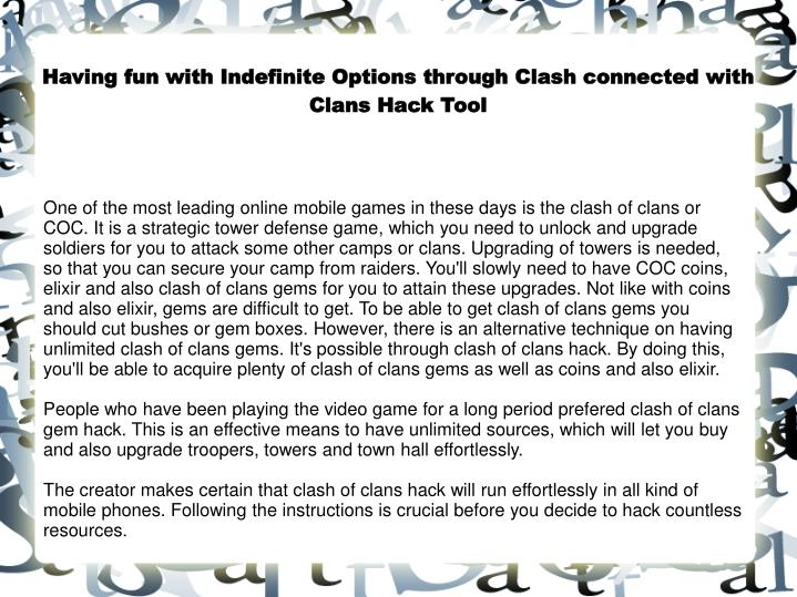 Having fun with indefinite options through clash connected with clans hack tool
