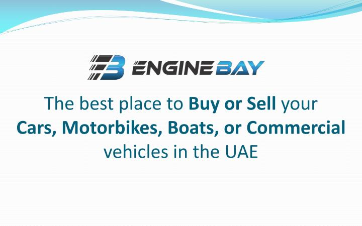 the best place to buy or sell your cars motorbikes boats or c ommercial vehicles in the uae n.