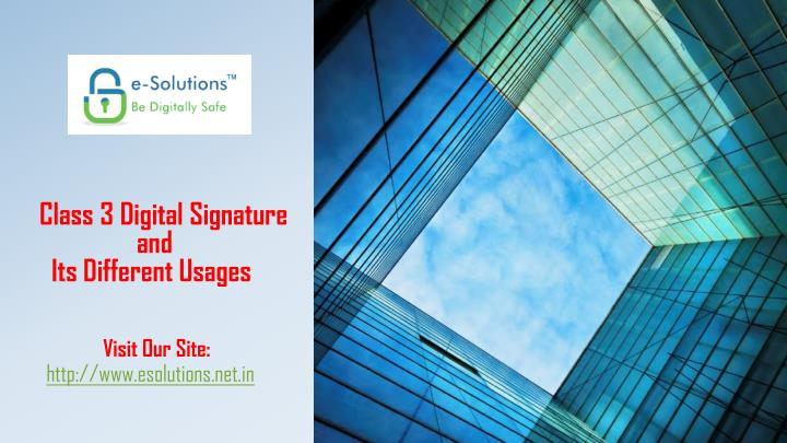 class 3 digital signature and its different usages n.