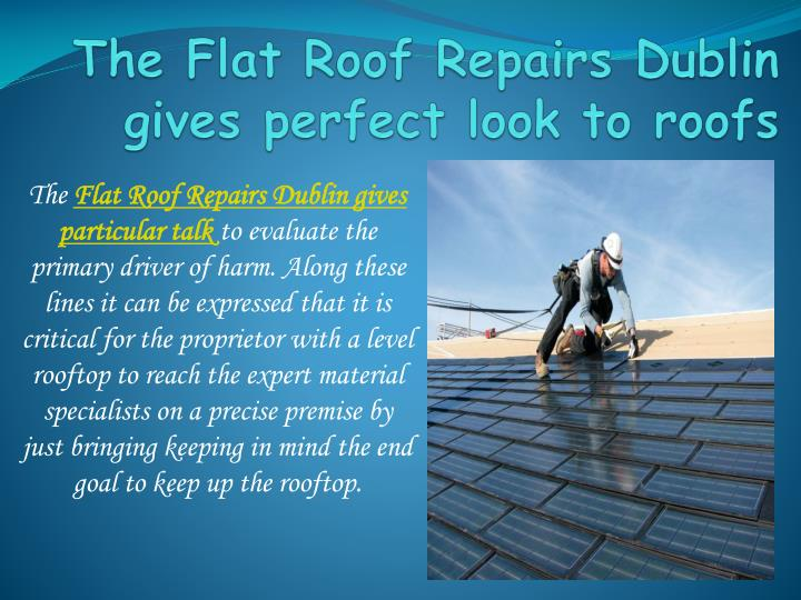 the flat roof repairs dublin gives perfect look to roofs n.