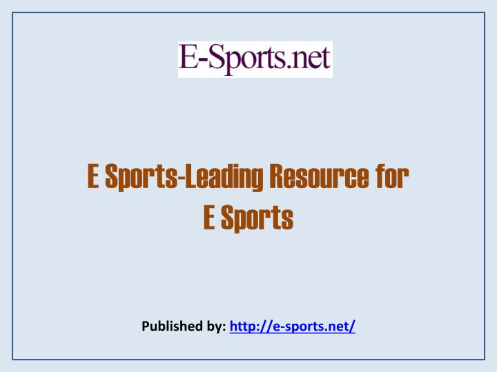 e sports leading resource for e sports n.