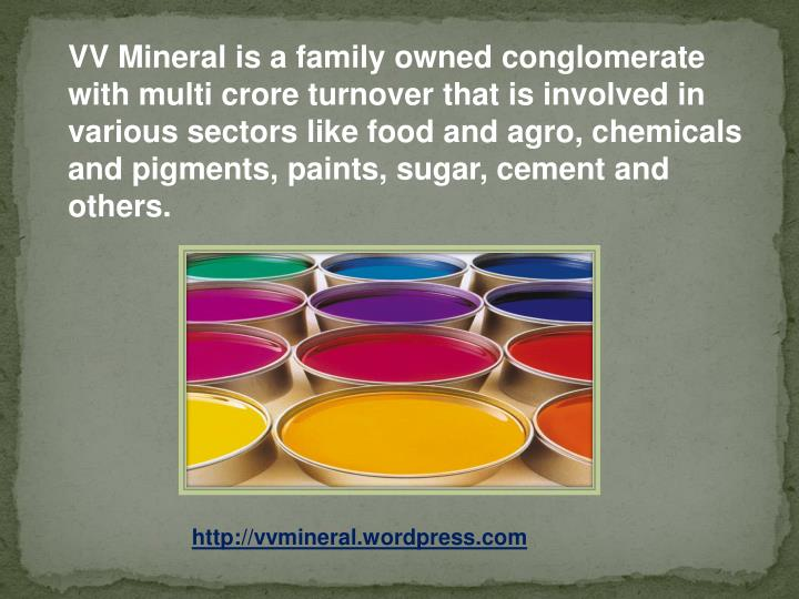 VV Mineral is a family owned conglomerate with multi