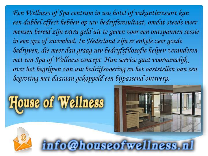 Een Wellness of Spa centrum in uw hotel of vakantieressort kan een dubbel effect hebben op uw bedrij...