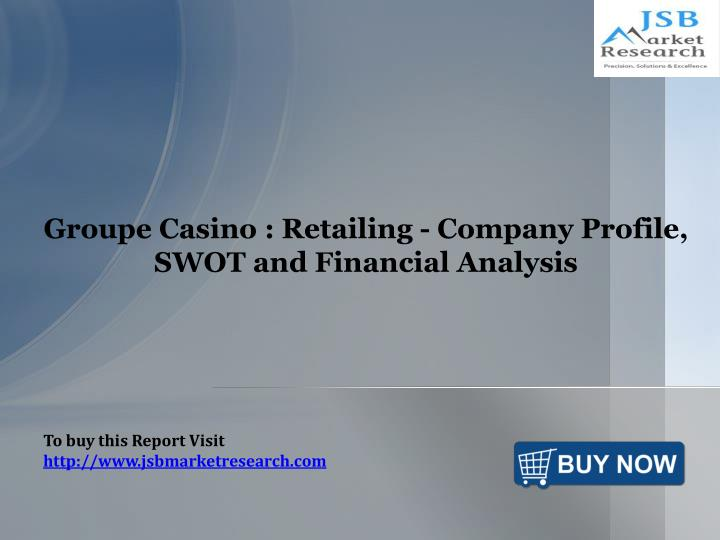 groupe casino retailing company profile swot and financial analysis n.