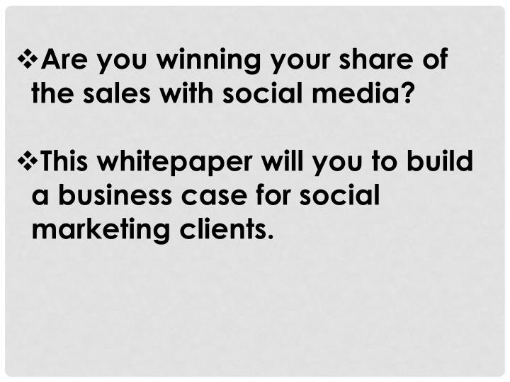 Are you winning your share of the sales with social media?