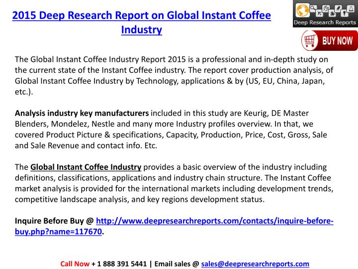 industry analysis of the coffee industry essay Though the coffee industry is highly developed and competitive the demand for speciality coffee is growing every day italy, with a population of 60 million, has over 200,000 coffee bars in comparison, the us has approximately 21,400 coffee bars with a population of 290 million.