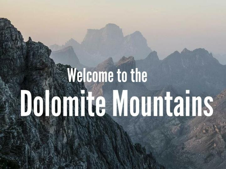 welcome to the dolomite mountains n.