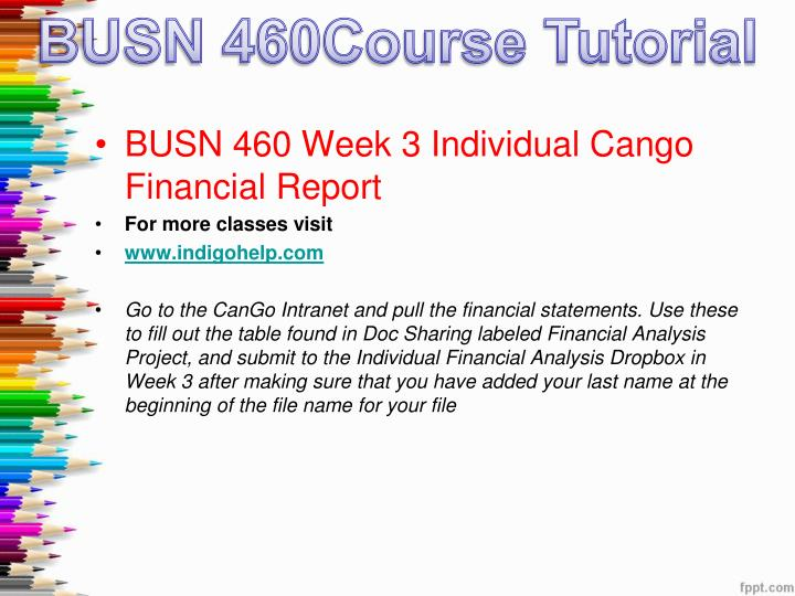 busn 460 cango week 5 video analysis Cango week 2 video analysis essay cango analysis report consultants busn 460-team 1 cango analysis report let me say first thank you for giving us the opportunity to evaluate your company's operational process.